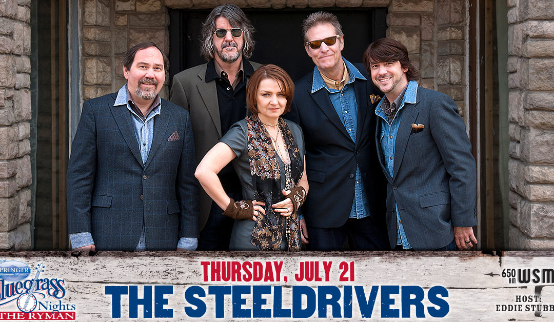 The SteelDrivers @ The Ryman Auditorium on July 21st!